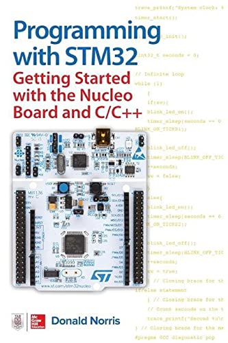 Programming with STM32: Getting Started with the Nucleo Board and C/C++ von McGraw-Hill Education
