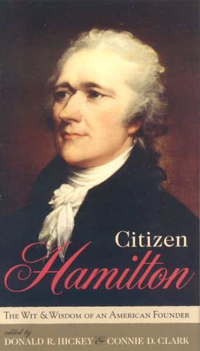 Citizen Hamilton: The Words and Wisdom of an American Founder: The Wit and Wisdom of an American Founder von ROWMAN & LITTLEFIELD