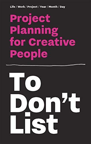 To Don't List: Project Planning for Creative People (Time Management for Creative People) von Bis Publishers