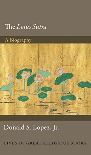 The Lotus Sūtra: A Biography (Lives of Great Religious Books, Band 26) von PRINCETON UNIV PR