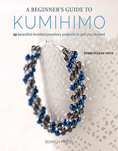 Beginner's Guide to Kumihimo von Search Press