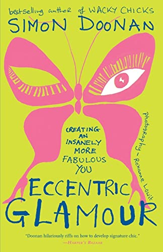Eccentric Glamour: Creating an Insanely More Fabulous You von Simon & Schuster
