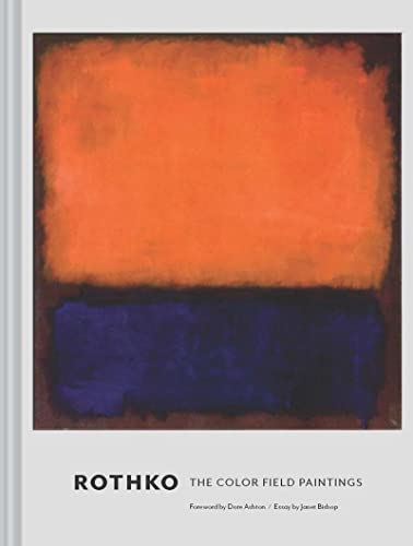 Rothko: The Color Field Paintings. With a foreword by Ashton, Dore von Chronicle Books
