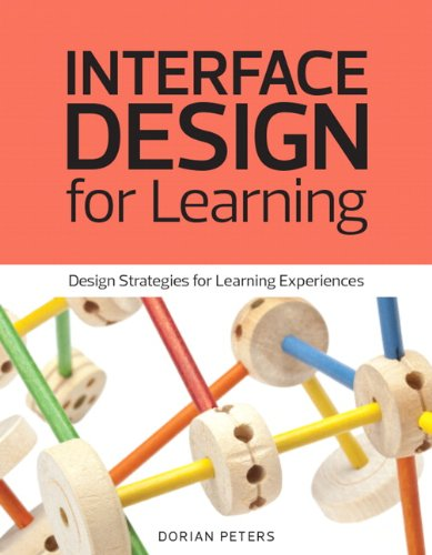 Interface Design for Learning Design Strategies for Learning Experiences (Voices That Matter) von New Riders