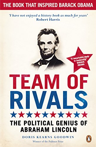Team of Rivals: The Political Genius of Abraham Lincoln von Penguin