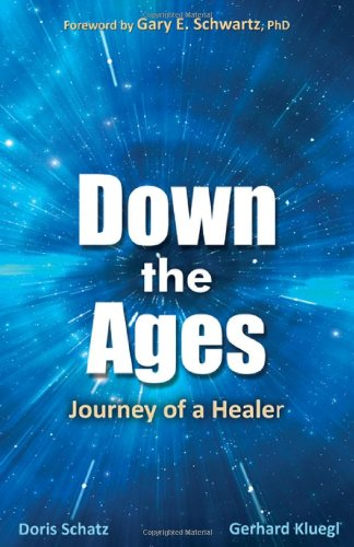 Down the Ages: Journey of a Healer von WHEATMARK INC