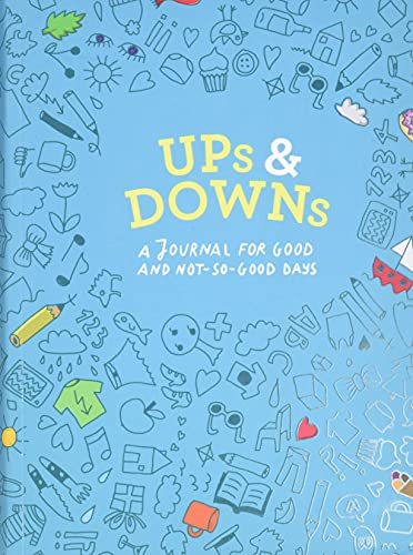 Ups and Downs: A Journal for Good and Not-So-Good Days (Mood Tracking Journal, Highs and Lows Journal) von Abrams & Chronicle