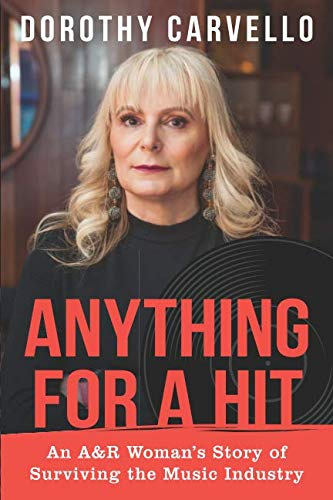 Anything For A Hit: An A&R Woman's Story of Surviving the Music Industry von Independently published