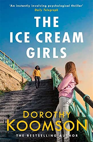The Ice Cream Girls: a gripping psychological thriller from the bestselling author von Headline Review