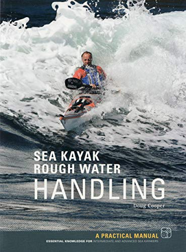 Rough Water Handling: Essential Knowledge for Intermediate and Advanced Sea Kayakers von Cordee