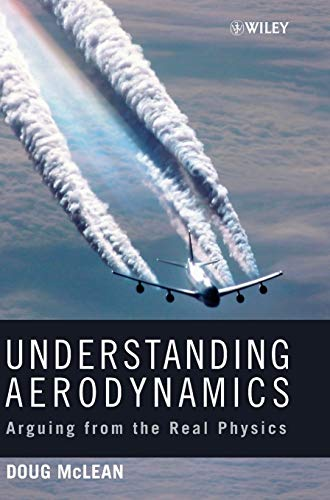 Understanding Aerodynamics: Arguing from the Real Physics (Aerospace Series (PEP))