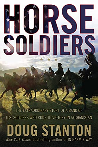 Horse Soldiers: The Extraordinary Story of a Band of US Soldiers Who Rode to Victory in Afghanistan von Scribner