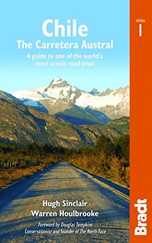 Chile: Carretera Austral: The Carretera Austral: a Guide to One of the World's Most Scenic Road Trips (Bradt Country Guides) von Bradt Travel Guides