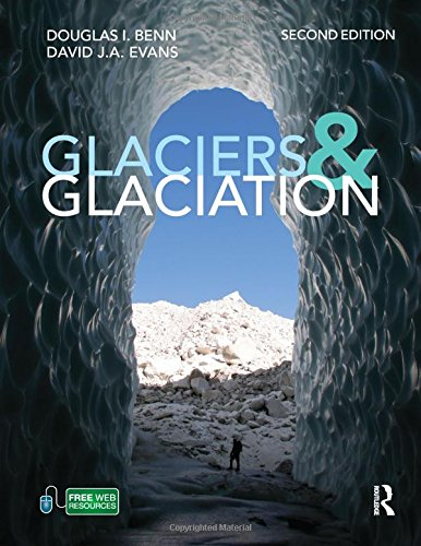 Glaciers and Glaciation (Hodder Arnold Publication)