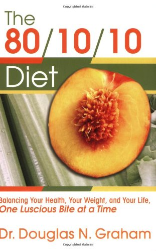 80/10/10 Diet: Balancing Your Health, Your Weight and Your Life - One Luscious Bite at a Time von Foodnsport Press