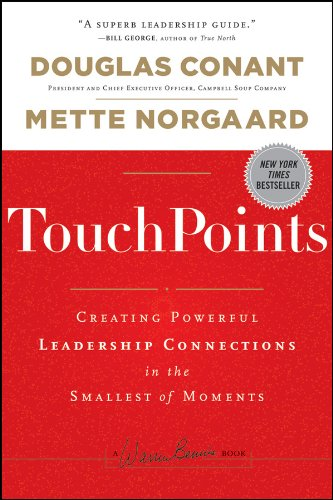 TouchPoints: Creating Powerful Leadership Connections in the Smallest of Moments (J-B Warren Bennis Series, Band 169) von Jossey-Bass