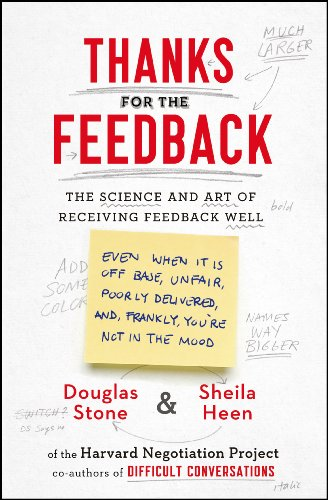 Thanks for the Feedback: The Science and Art of Receiving Feedback Well von Penguin Books Ltd (UK)