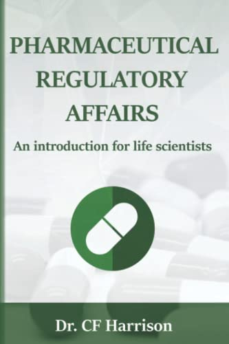 Pharmaceutical Regulatory Affairs: An Introduction for Life Scientists (Life After Life Science, Band 2) von CreateSpace Independent Publishing Platform
