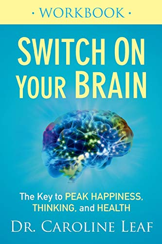 Switch On Your Brain Workbook: The Key to Peak Happiness, Thinking, and Health von Baker Books