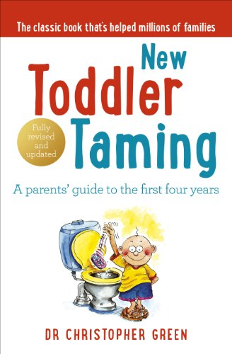 New Toddler Taming: A parents' guide to the first four years: The World's Bestselling Parenting Guide von Vermilion