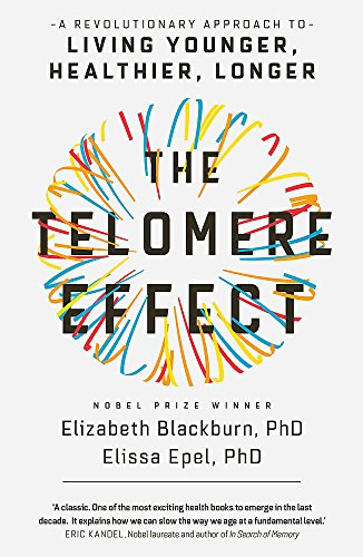 The Telomere Effect: A Revolutionary Approach to Living Younger, Healthier, Longer von Orion Publishing Group