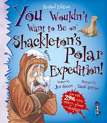 You Wouldn't Want To Be On Shackleton's Polar Expedition! von You Wouldn't Want to Be
