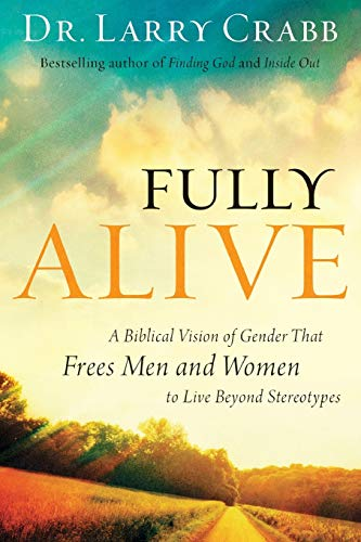 Fully Alive: A Biblical Vision of Gender That Frees Men and Women to Live Beyond Stereotypes von BAKER PUB GROUP