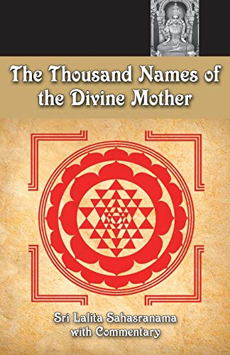 The Thousand Names Of The Divine Mother: Shri Lalita Sahasranama von LIGHTNING SOURCE INC