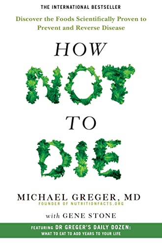 How Not To Die: Discover the foods scientifically proven to prevent and reverse disease von Pan Macmillan