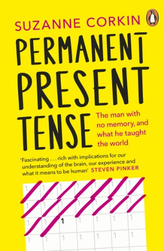 Permanent Present Tense: The man with no memory, and what he taught the world von imusti