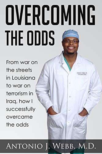 Overcoming the Odds: From war on the streets in Louisiana to war on terrorism in Iraq, how I successfully overcame the odds von Overcoming the Odds