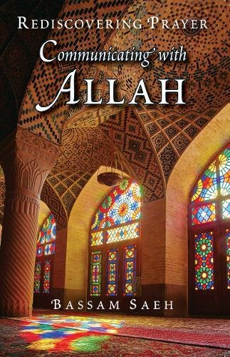 Communicating with Allah: Rediscovering Prayer (Salah) von Islamic Foundation