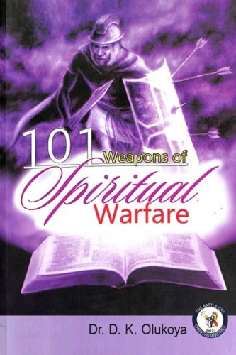 101 Weapons of Spiritual Warfare von The Battle Cry Christian Ministries
