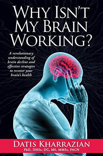 Why Isn't My Brain Working?: A Revolutionary Understanding of Brain Decline and Effective Strategies to Recover Your Brain's Health von Elephant Press