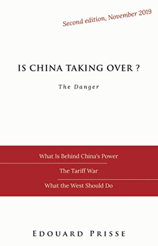 Is China Taking Over?: second edition: the danger (Our Western Civilisation, Band 2) von Prisse