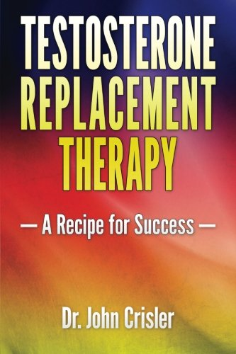 Testosterone Replacement Therapy: A Recipe for Success von Milestones Publishing