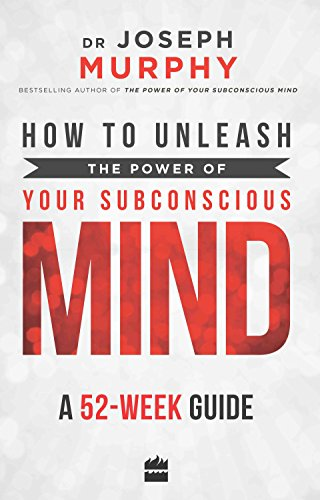 How to Unleash the Power of Your Subconscious Mind: A 52 Week Guide von HarperCollins India