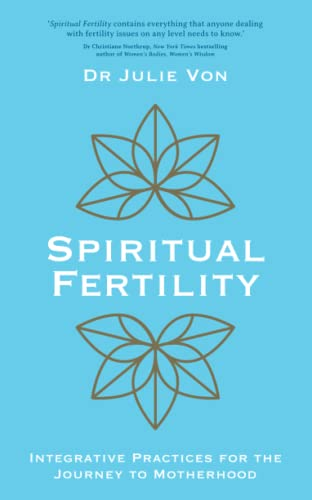 Spiritual Fertility: Integrative Practices for the Journey to Motherhood von Hay House UK