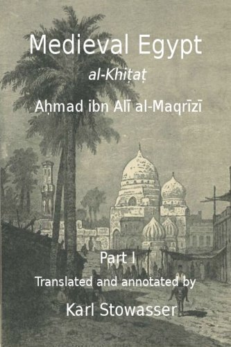 Medival Egypt, Ahmed ibn Ali al-Maqrizi von CreateSpace Independent Publishing Platform