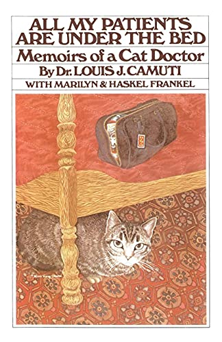All My Patients are Under the Bed: Memoirs of cat doctor von Touchstone