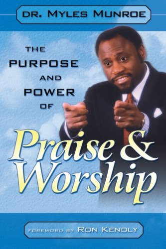 The Purpose and Power of Praise and Worship von Destiny Image