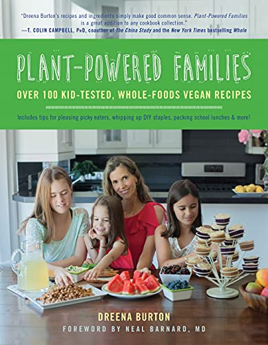 Plant-Powered Families: Over 100 Kid-Tested, Whole-Foods Vegan Recipes von BenBella Books