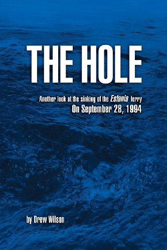The Hole: Another look at the sinking of the Estonia ferry on September 28, 1994 von CreateSpace Independent Publishing Platform