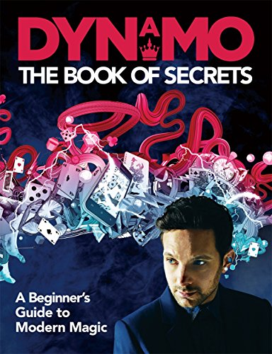 Dynamo: The Book of Secrets: Learn 30 mind-blowing illusions to amaze your friends and family von Bonnier Books Ltd