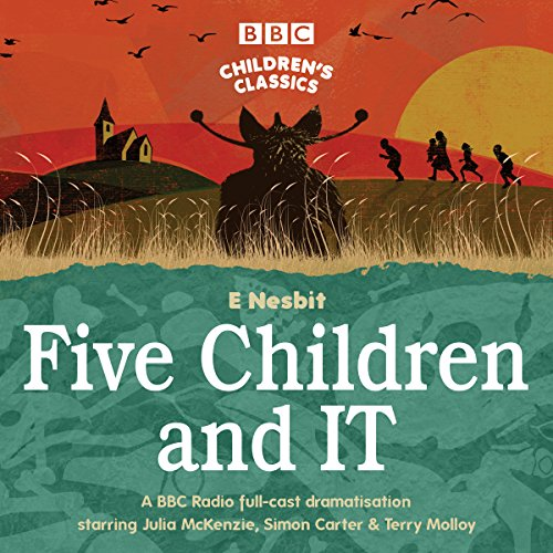 Five Children and It (BBC Children's Classics) von BBC Physical Audio