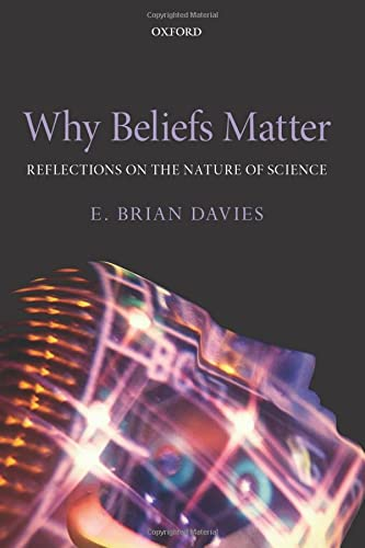 Why Beliefs Matter: Reflections On The Nature Of Science von Oxford University Press, USA