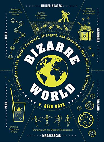 Bizarre World: A Collection of the World's Creepiest, Strangest, and Sometimes Most Hilarious Traditions von Adams Media