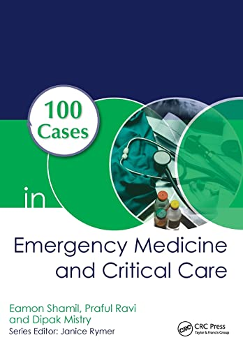 100 Cases in Emergency Medicine and Critical Care von Taylor & Francis Ltd