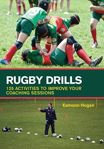 Rugby Drills: 125 Activities to Improve Your Coaching Sessions