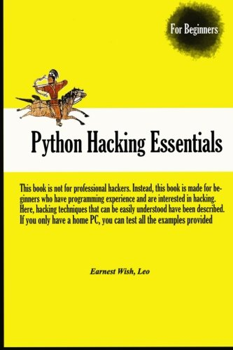 Python Hacking Essentials von CreateSpace Independent Publishing Platform